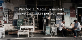 Why social media in in-store marketing makes perfect sense?