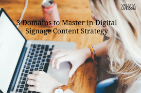 3 Domains to Master in Digital Signage Content Strategy