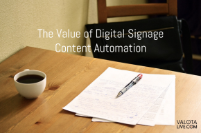 The Value of Digital Signage Content Automation