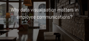Why data visualisation matters in employee communications?