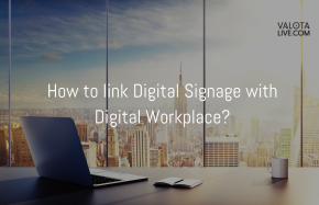 How to link Digital Signage with Digital Workplace
