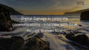 Digital Signage in corporate communications – Interview with Dave Haynes, Sixteen:Nine