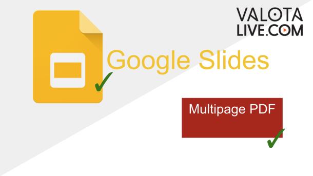 Valotalive Google Slides and Multipage Support for PDF